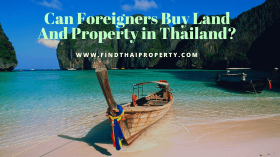 Can Foreigners Buy Land and Property in Thailand?