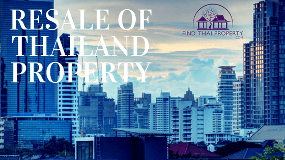 Resale of Thailand Property - What To Know Before Cashing in