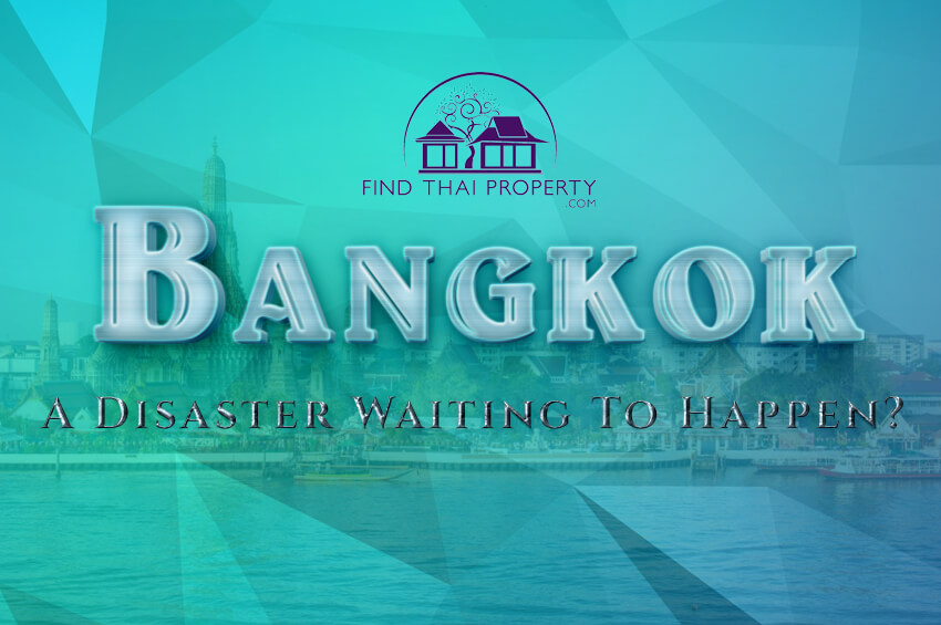 Bangkok - A Disaster Waiting To Happen?