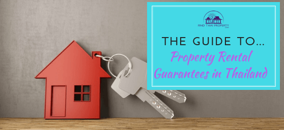 The Guide To Property Rental Guarantees in Thailand