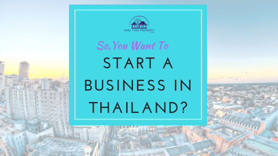 So, You Want to Start a Business in Thailand?