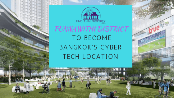 Punnawithi District to Become Bangkok's Cyber Tech location